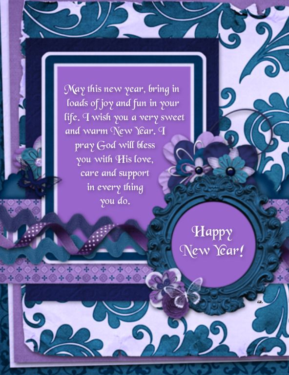 May this new year, bring in loads of joy and fun in your life. I wish you a very sweet and warm New Year. I pray God will bless you with His love, care and support in every thing you do. Happy New Year! <3