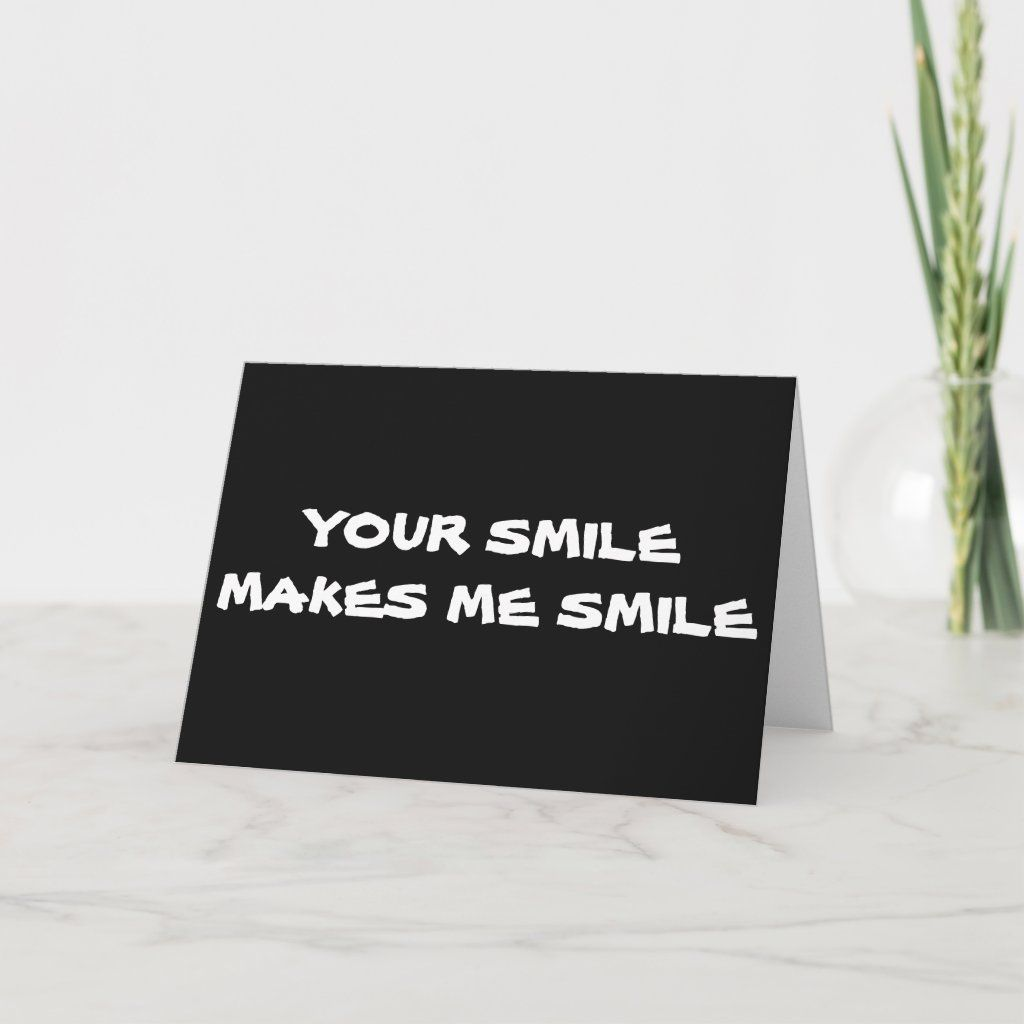 """Your Smile Makes Me Smile-i Smile Alot Lately Holiday Card Size: ' ', 5"""" x 7"""". Color: Matte. Gender: unisex. Age Group: adult."""