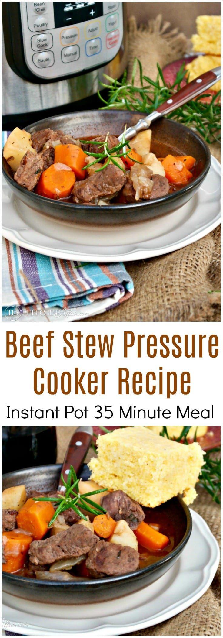 Pressure Cooker Beef Stew 35 Minute Recipe The Foodie Affair Recipe Pressure Cooker Beef Stew Pressure Cooker Recipes Recipes