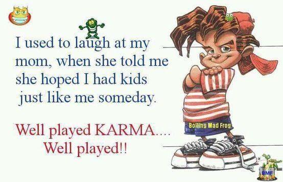 Well played Karma.
