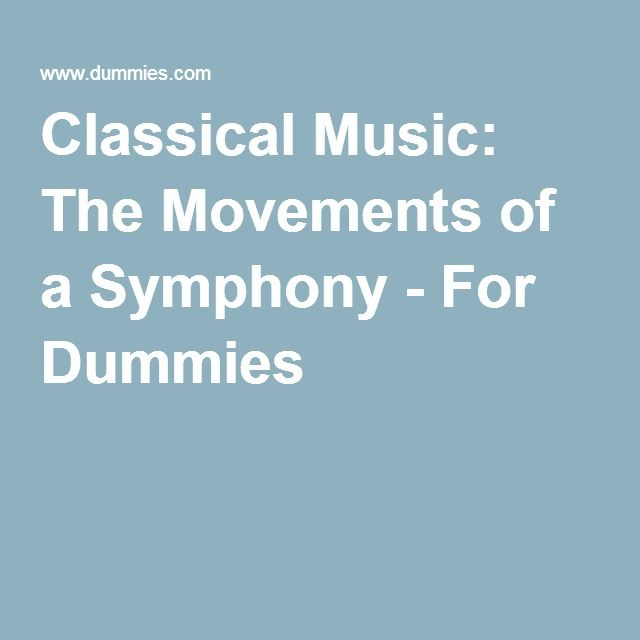 Classical Music The Movements of a Symphony - For Dummies Piano