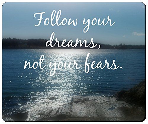 """Follow Your Dreams Not Your Fears Customizable Gaming Mouse Pad 240x200x3mm(9.45""""x7.87""""x0.12"""") by iCustom&Shop Mouse Pads http://www.amazon.com/dp/B017I4Z59G/ref=cm_sw_r_pi_dp_pigowb1JDAP3X"""