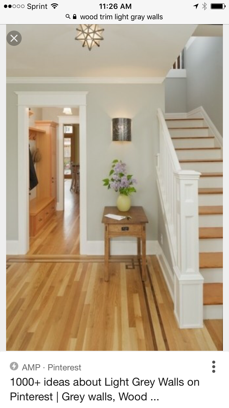 Light Wood Floors Gray Walls Stairs Wall Color With Hard Wood House In 2019 Hardwood Floor
