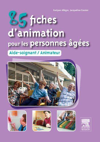85 fiches d animation pour les personnes agees aide soignant animateur evelyne allegre via. Black Bedroom Furniture Sets. Home Design Ideas
