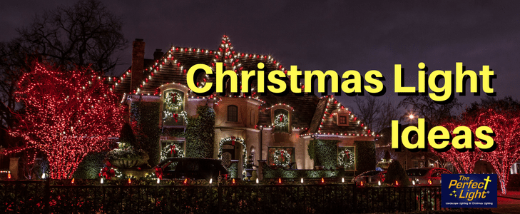 Need some Christmas Light ideas? Check out what The Perfect Light suggests.     Dallas/Houston, Texas