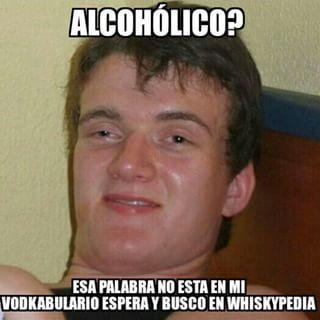 Alcoholico Yo Alucino Memes Memes Divertidos Borrachos