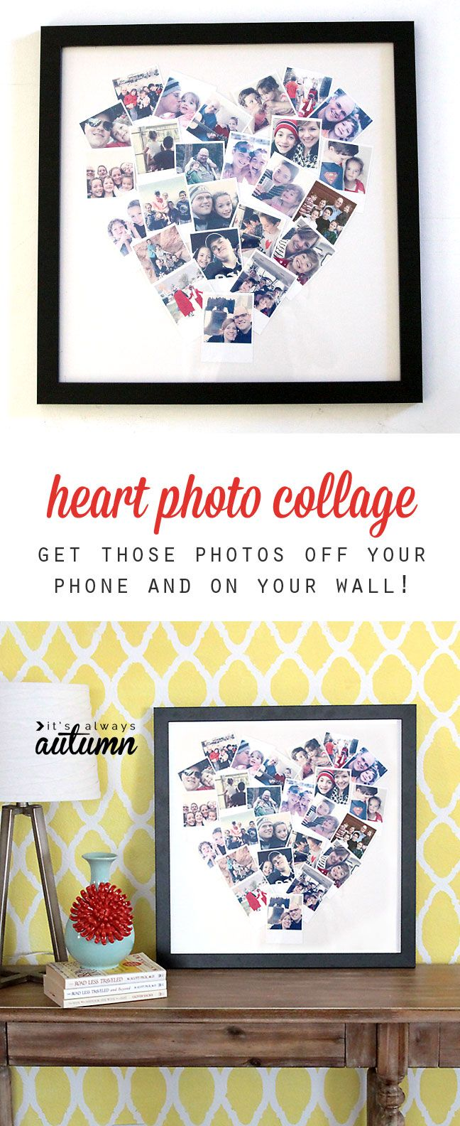 6fee20cedab1 get your photos off your phone and on you wall with this cute DIY heart  photo collage. great handmade gift idea!