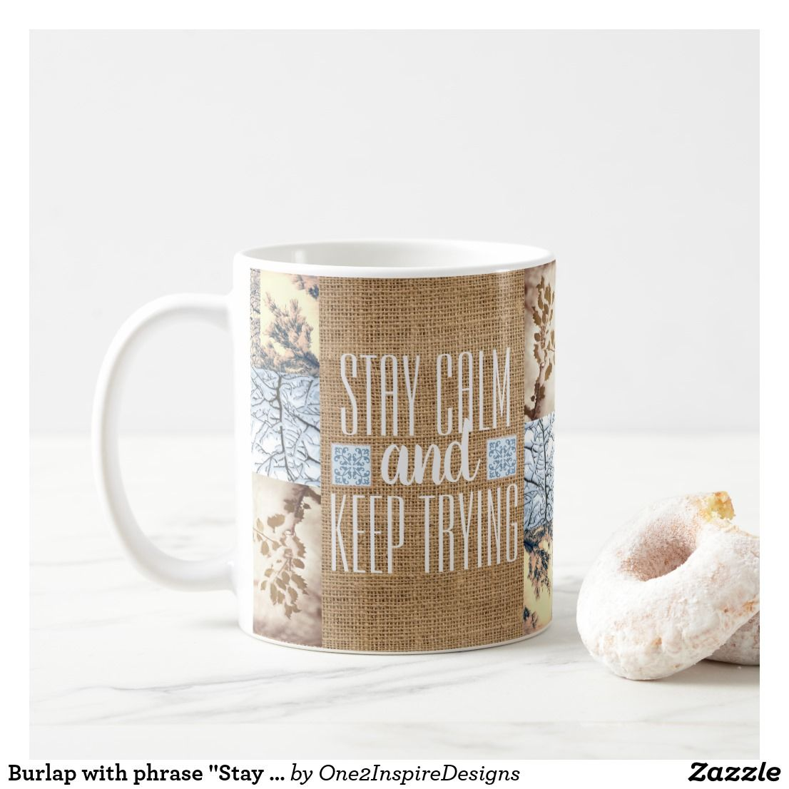 "Burlap with phrase ""Stay calm and Keep Trying"" Mugs"