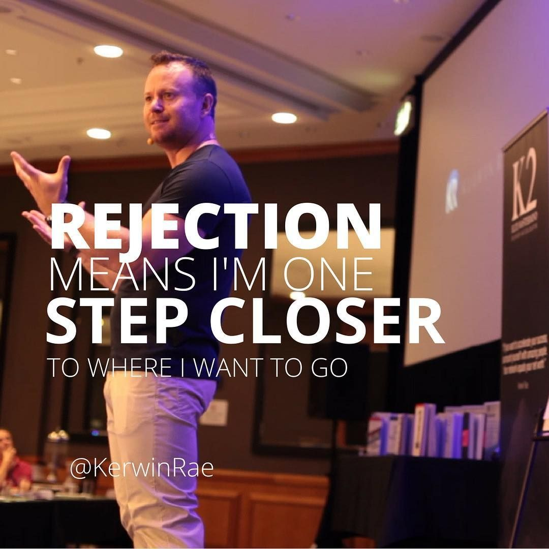 Rejection Is Good Means Your Closer To Your Goal Rejection
