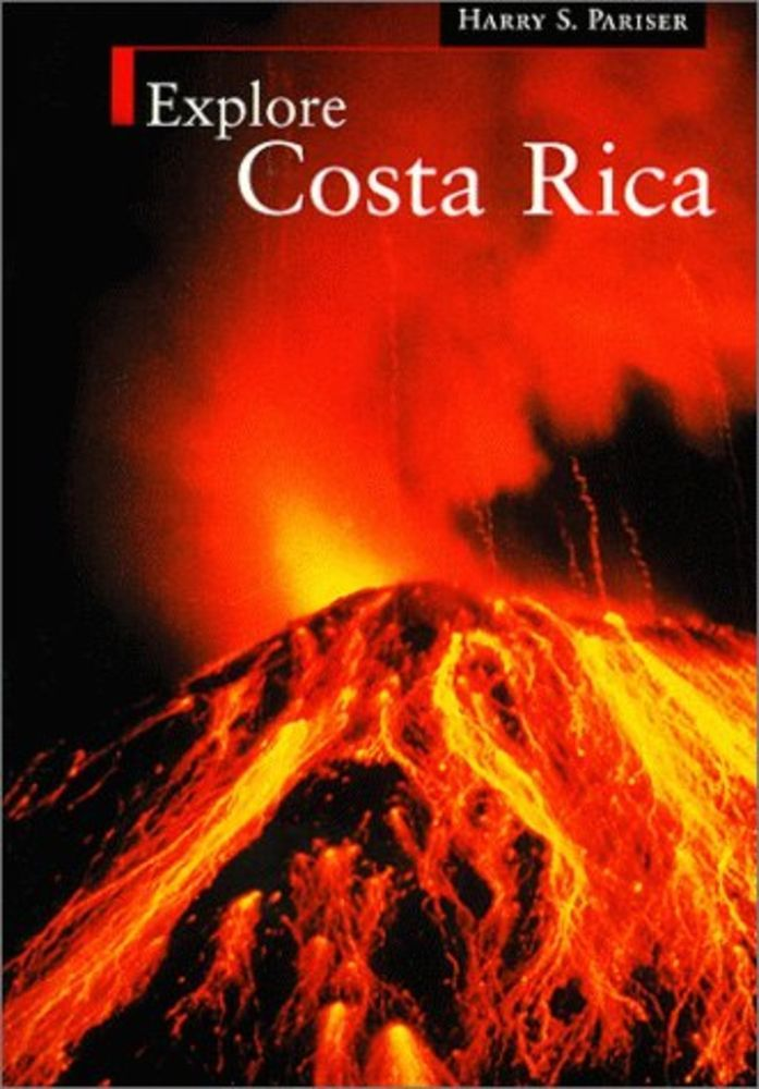 Explore Costa Rica Guide Book by Harry S. Pariser -Huge, Definitive Travel Guide