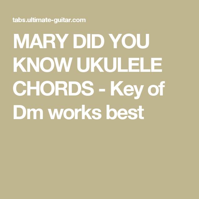 Mary Did You Know Ukulele Chords Key Of Dm Works Best Ukulele