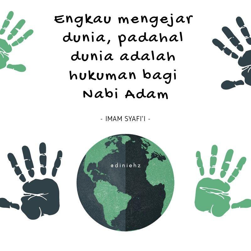 Engkau Mengejar Dunia Padahal Dunia Adalah Hukuman Bagi Nabi Adam Kata Kata Indah Kutipan Pembelajaran Kutipan Agama