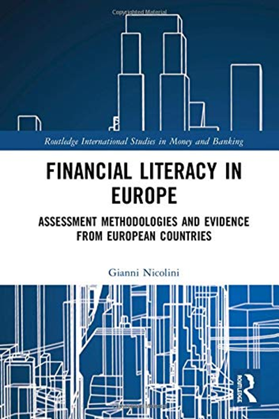 2019 Financial Literacy In Europe Assessment Methodologies And Evidence From European Countries Routledge International Studies In Money And Banking By Gi Ebook Financial Literacy Routledge