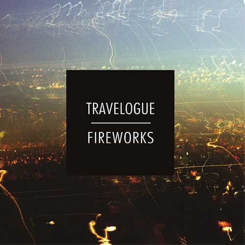 Travelogue - Fireworks