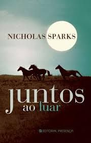 Juntos Ao Luar Livros Nicholas Sparks Livros Recomendados