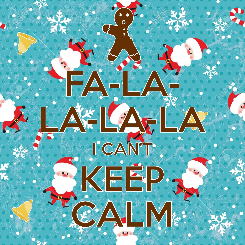 Wonderful Fa La La La La I Canu0027t Keep Calm / Created With Keep Calm And Carry On For  IOS /