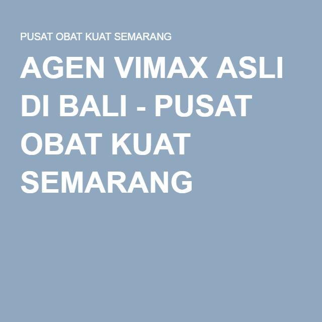 agen vimax asli di bali pusat obat kuat semarang agen vimax