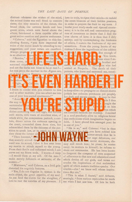 John Wayne Quote Life Is Hard Motivational Print  Life Is Hard John Wayne  Funny Inspirational