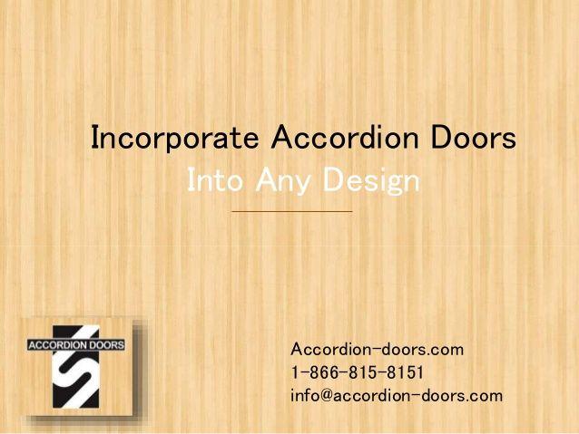 Incorporate Accordion Doors Into Any Design Accordion-doors.com 1-866-815-8151 info@accordion-doors.com  #accordiondoors #accodiandoors #acordionfoldingdoors