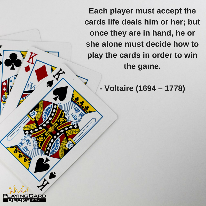 Each player must accept the cards life deals him or her
