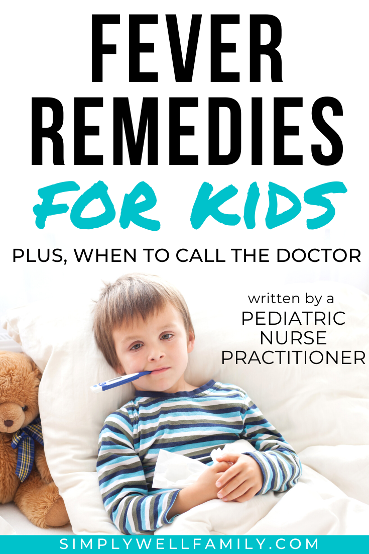Fever In Children And How To Treat It Naturally Simply Well Family In 2020 Kids Fever Break A Fever Toddler Fever