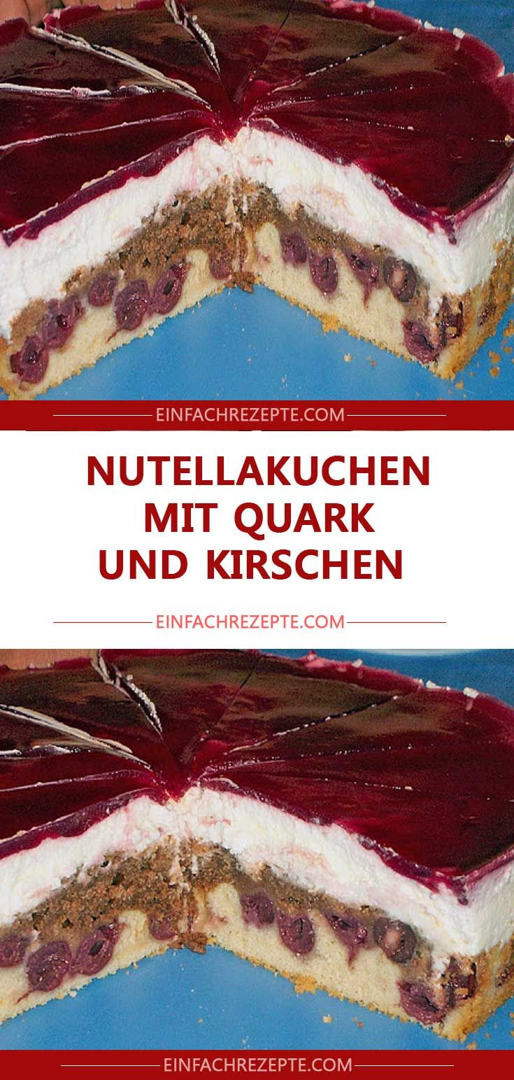 Nutellakuchen Mit Quark Und Kirschen Nutella Kuchen Kuchen Mit Kirschen Kuchen Rezepte Mit Quark