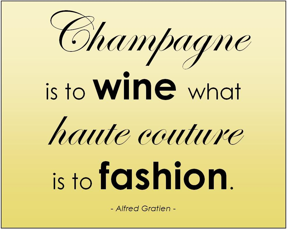 Champagne Is To Wine What Haute Couture Is To Fashion Wine
