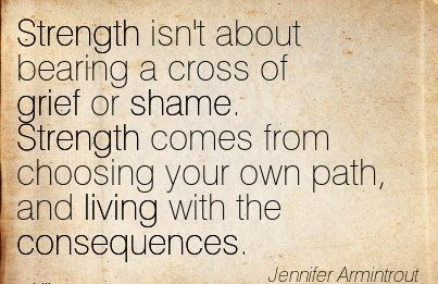 Strength Isnt About Bearing A Cross Of Grief Or Shame Strength