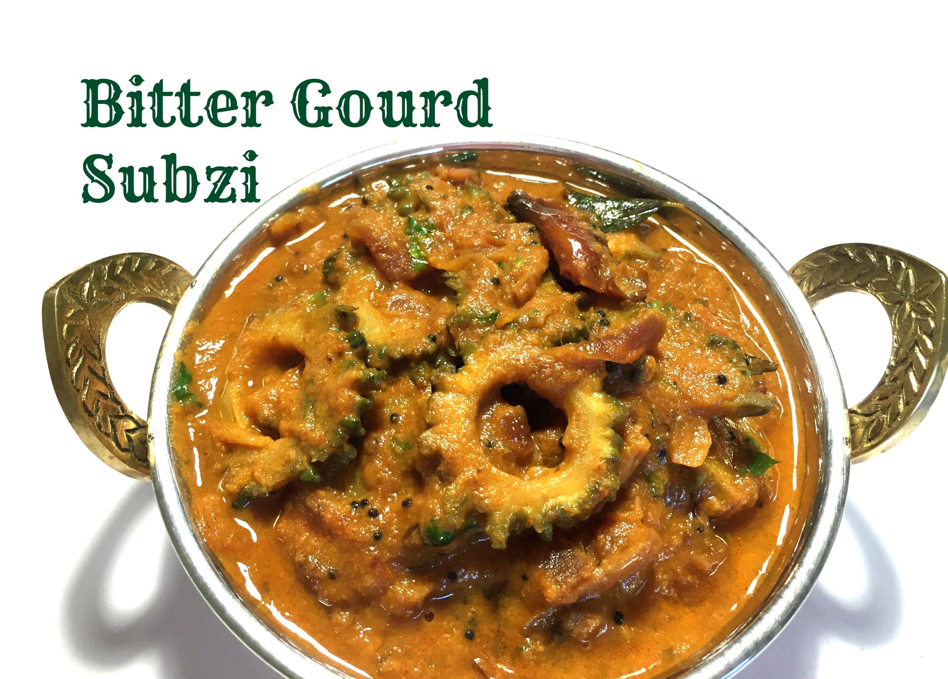 Karela Subzi (Bitter Gourd Curry) by Harika   Episode #70