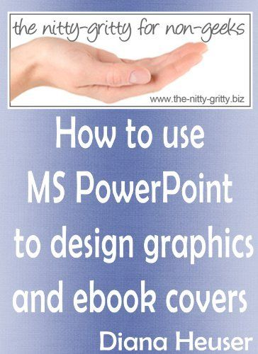 how to use ms powerpoint to design graphics and ebook covers by