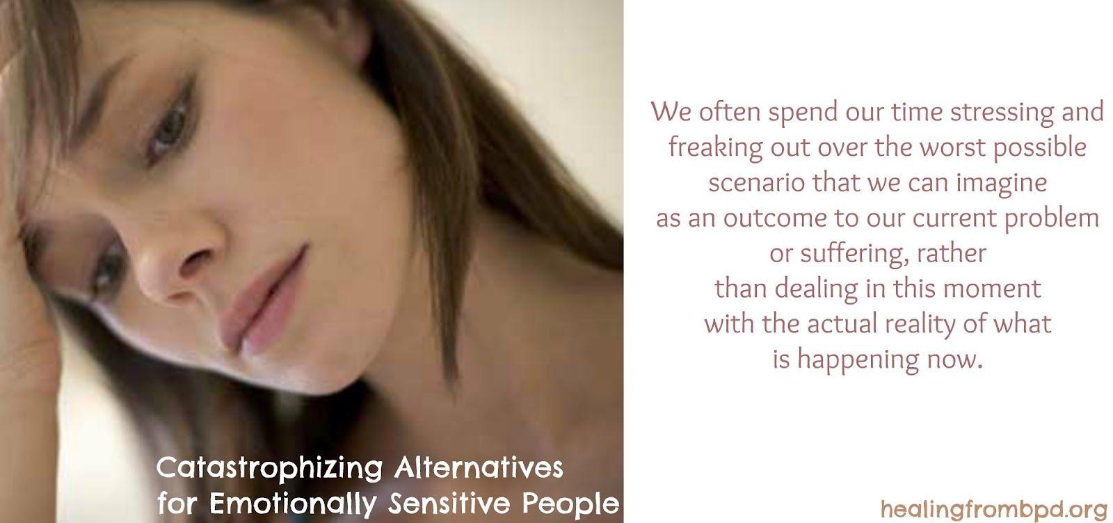 Catastrophizing Alternatives for Emotionally Sensitive People