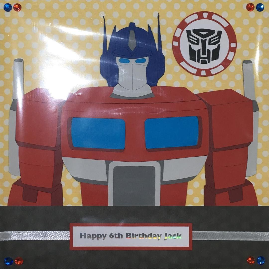 Handmade Transformers Birthday Card Design Features Optimus Prime Designed By Cookies And Cards Cook Transformer Birthday Cards Handmade Happy 6th Birthday