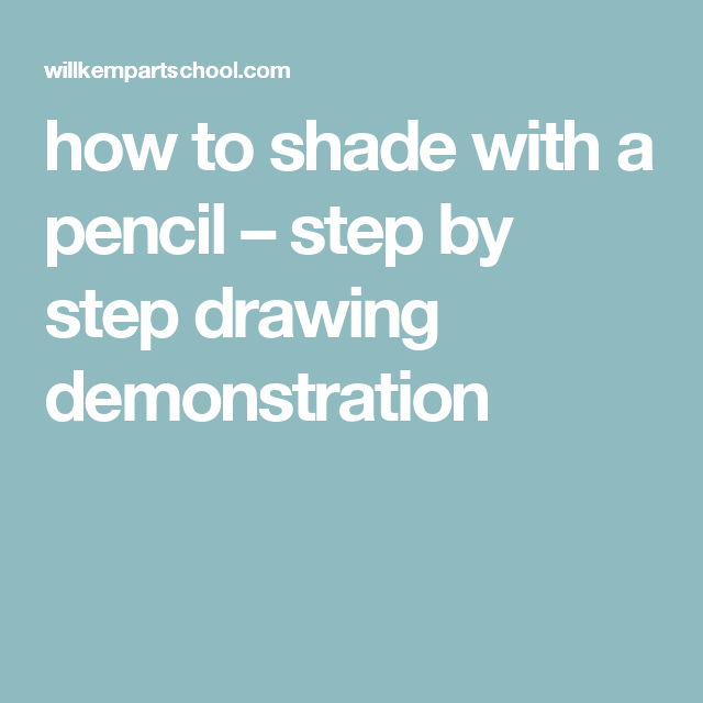 How to shade with a pencil step by step drawing demonstration