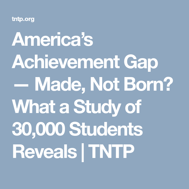Americas Achievement Gap Made Not Born >> America S Achievement Gap Made Not Born What A Study Of 30 000