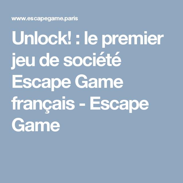 unlock le premier jeu de soci t escape game fran ais escape game escape games jeux et. Black Bedroom Furniture Sets. Home Design Ideas