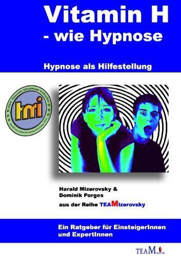 Vitamin H - wie Hypnose: Hypnose als Hilfestellung von Harald Mizerovsky http://www.amazon.de/dp/3837045153/ref=cm_sw_r_pi_dp_xWIhwb0908DTW