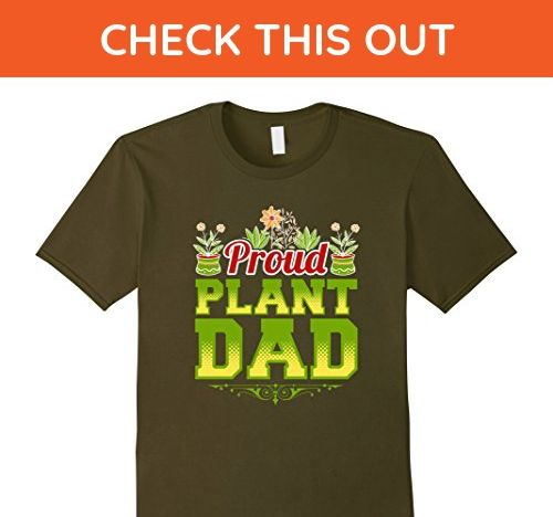 4df510a0 Mens I am a Proud Plant Dad Green Thumb Gardening T-Shirt Large Olive -  Relatives and family shirts (*Amazon Partner-Link)