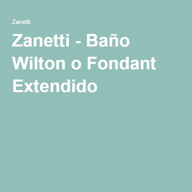 Zanetti Bano Wilton O Fondant Extendido Tortas Postres Recetas