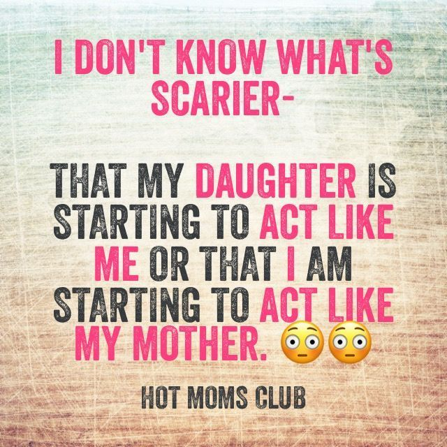 mini me\'s | Daughter quotes funny, Daughter quotes, Hot moms ...