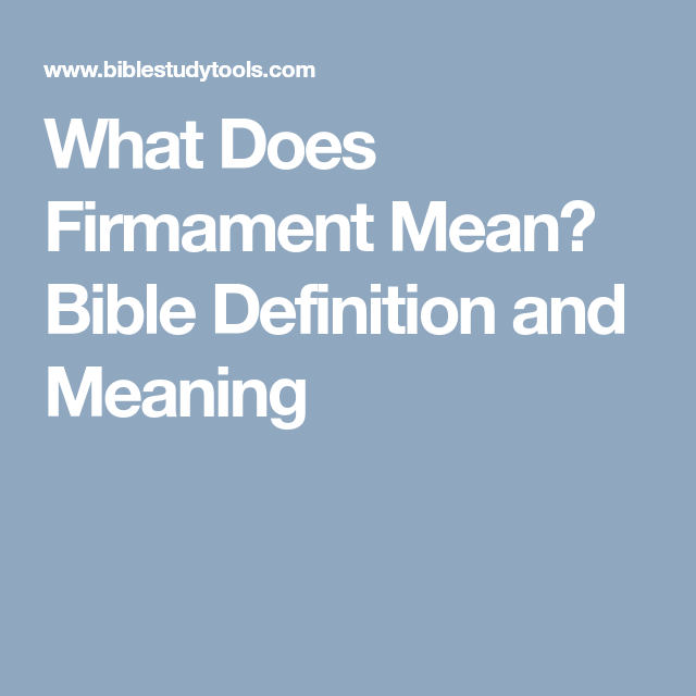 What Does Firmament Mean? Bible Definition And Meaning