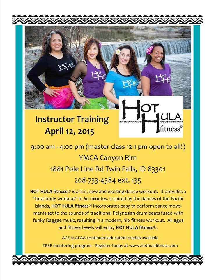 Idaho Hot Hula Fitness Instructor Training Canyon Rim Ymca In Twin Falls Idaho Sunday April 12 2015 Hot Dance Workout Fun Workouts Fitness Instructor