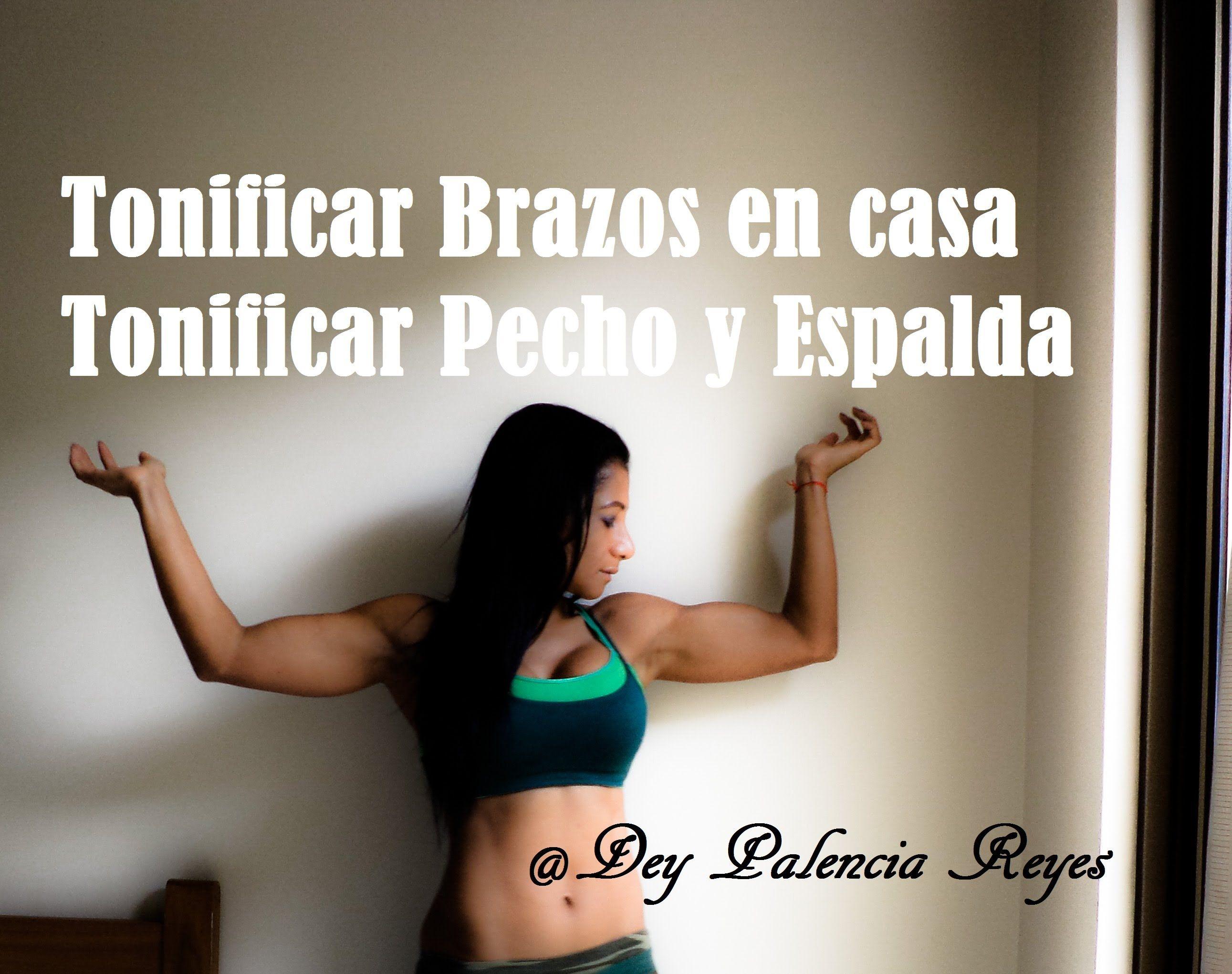Tonificar Brazos - Tonificar Pecho y Espalda - ( Rutina ...