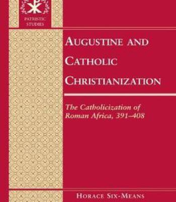 Augustine And Catholic Christianization Pdf Catholic Book