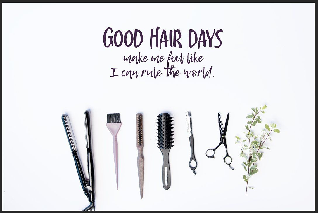 Good Hair Days Good Hair Quotes Hairdresser Quotes Flatlay