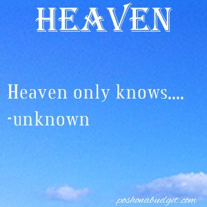 Heaven only knows.... -unknown