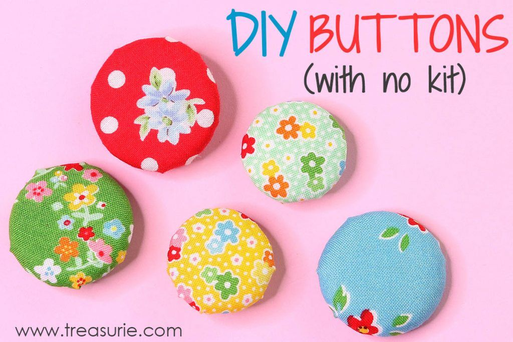 How To Make Fabric Buttons Kit And No Kit Treasurie In 2020 Fabric Sewing Kit Pin Button Diy Diy Buttons