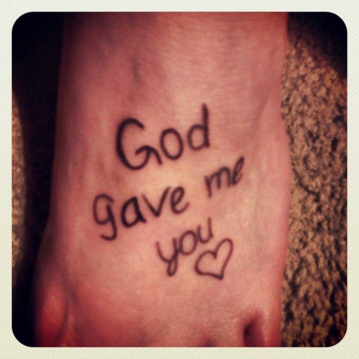 God Gave Me You Tattoo Tattoos Tattoos Different Tattoos Tatting
