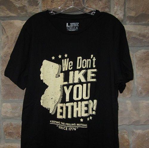 New Jersey T Shirt We Don T Like You Either Tee Shirt T Shirt Shirts Jersey