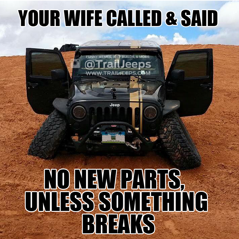 Oh Snap For More Jeep Builds Funny Memes Giveaways Trail Runs