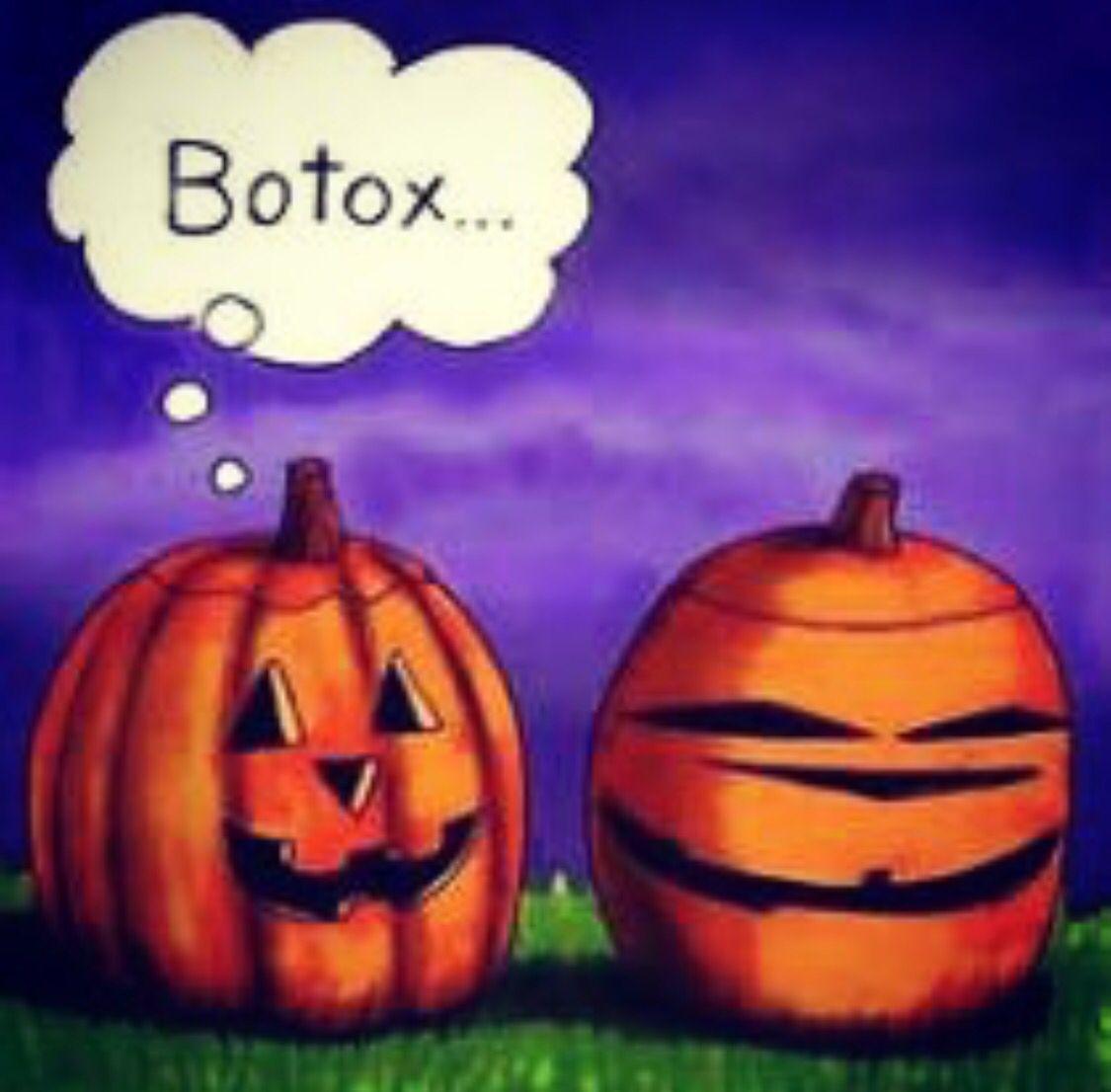 A Little Halloween Botox Humor Halloween Jokes Halloween Funny Halloween Quotes